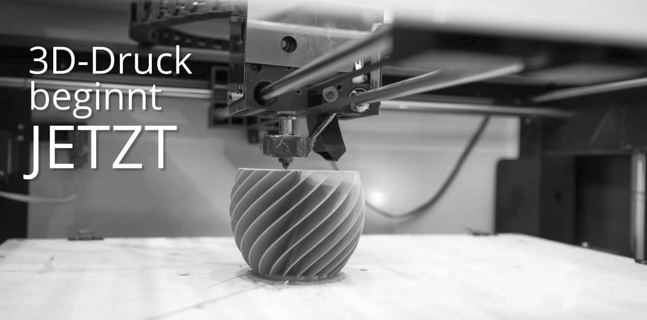 3D-Druck beginnt jetzt